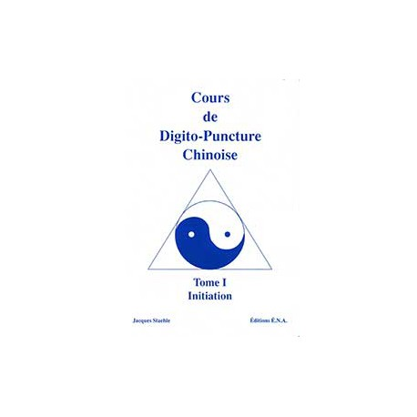 Cours digitopuncture tome 1 Initiation